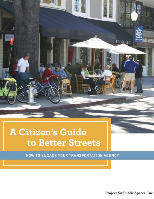 A Citizens Guide to Better Streets: How to Engage your Transportation Agency